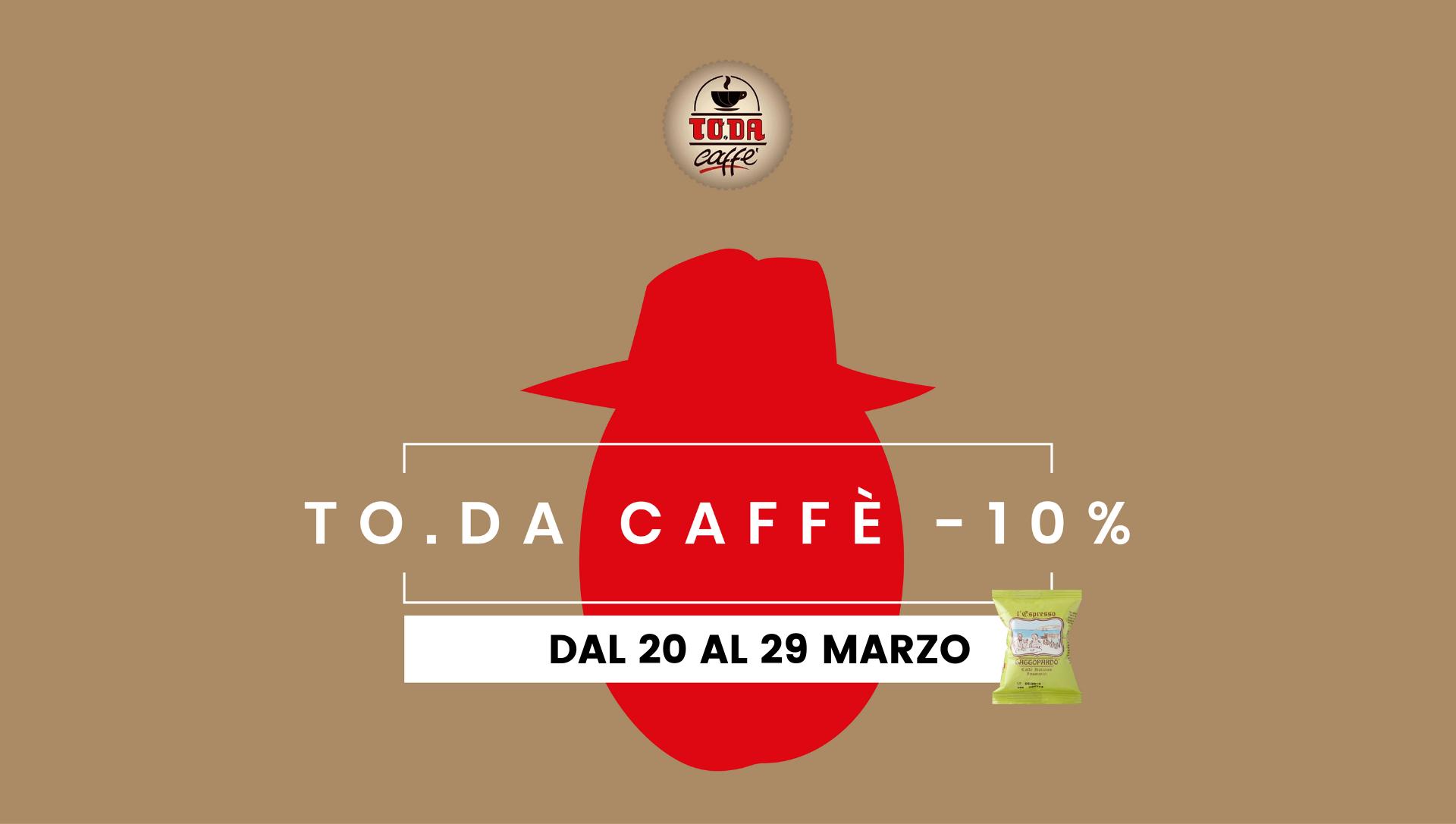 TO.DA Caffè - SCONTO -10%